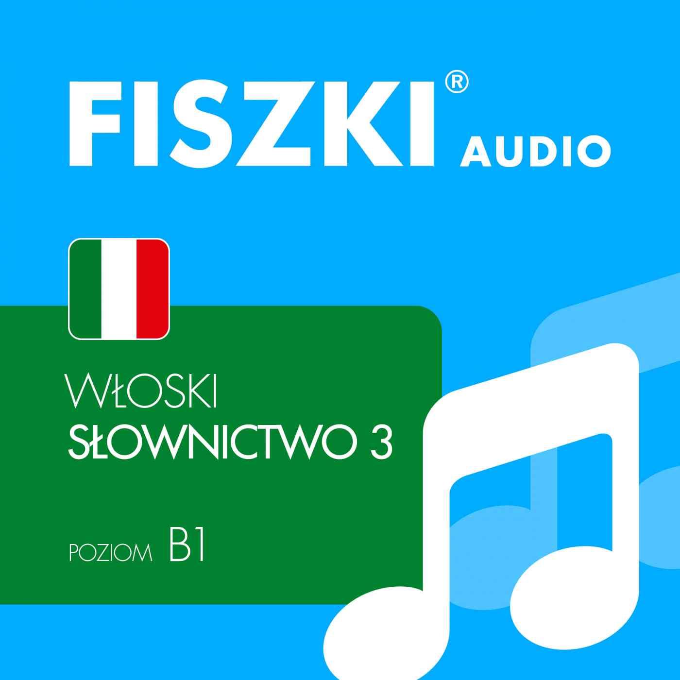 FISZKI audio - j. włoski - Słownictwo 3 - Audiobook (Książka audio MP3) do pobrania w całości w archiwum ZIP
