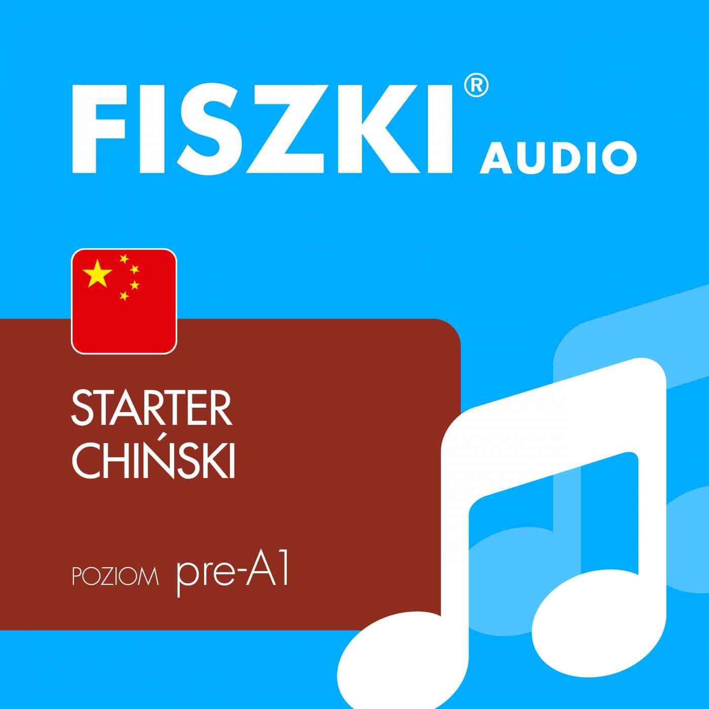 FISZKI audio - j. chiński - Starter - Audiobook (Książka audio MP3) do pobrania w całości w archiwum ZIP