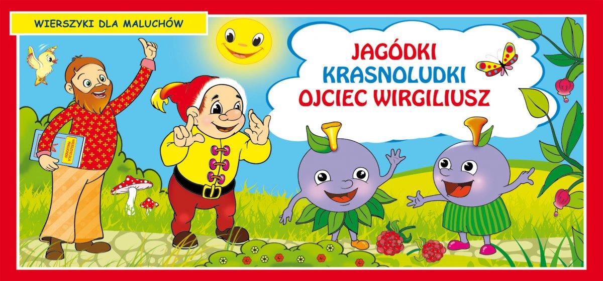 Jagódki. Krasnoludki. Ojciec Wirgiliusz. Wierszyki dla maluchów - Ebook (Książka PDF) do pobrania w formacie PDF