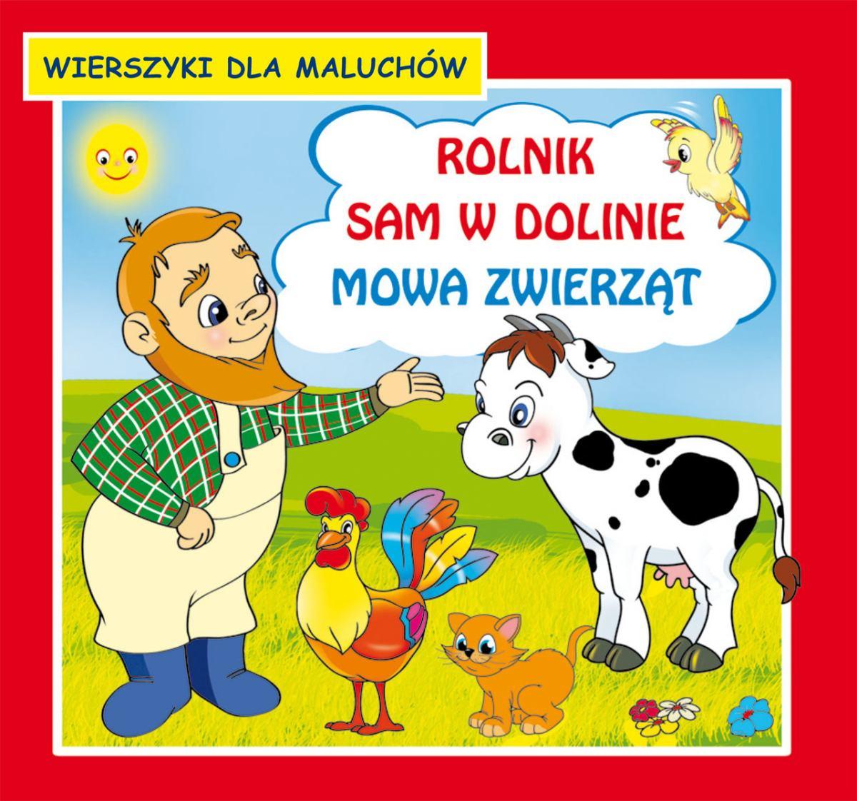 Rolnik sam w dolinie. Mowa zwierząt. Wierszyki dla maluchów - Ebook (Książka PDF) do pobrania w formacie PDF