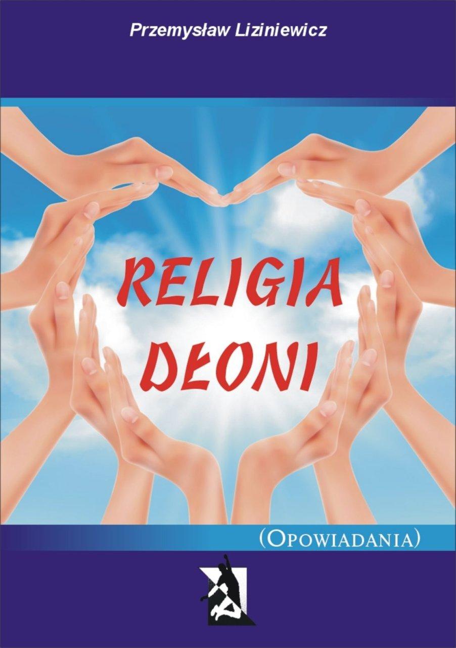 Religia dłoni. Opowiadania - Ebook (Książka EPUB) do pobrania w formacie EPUB