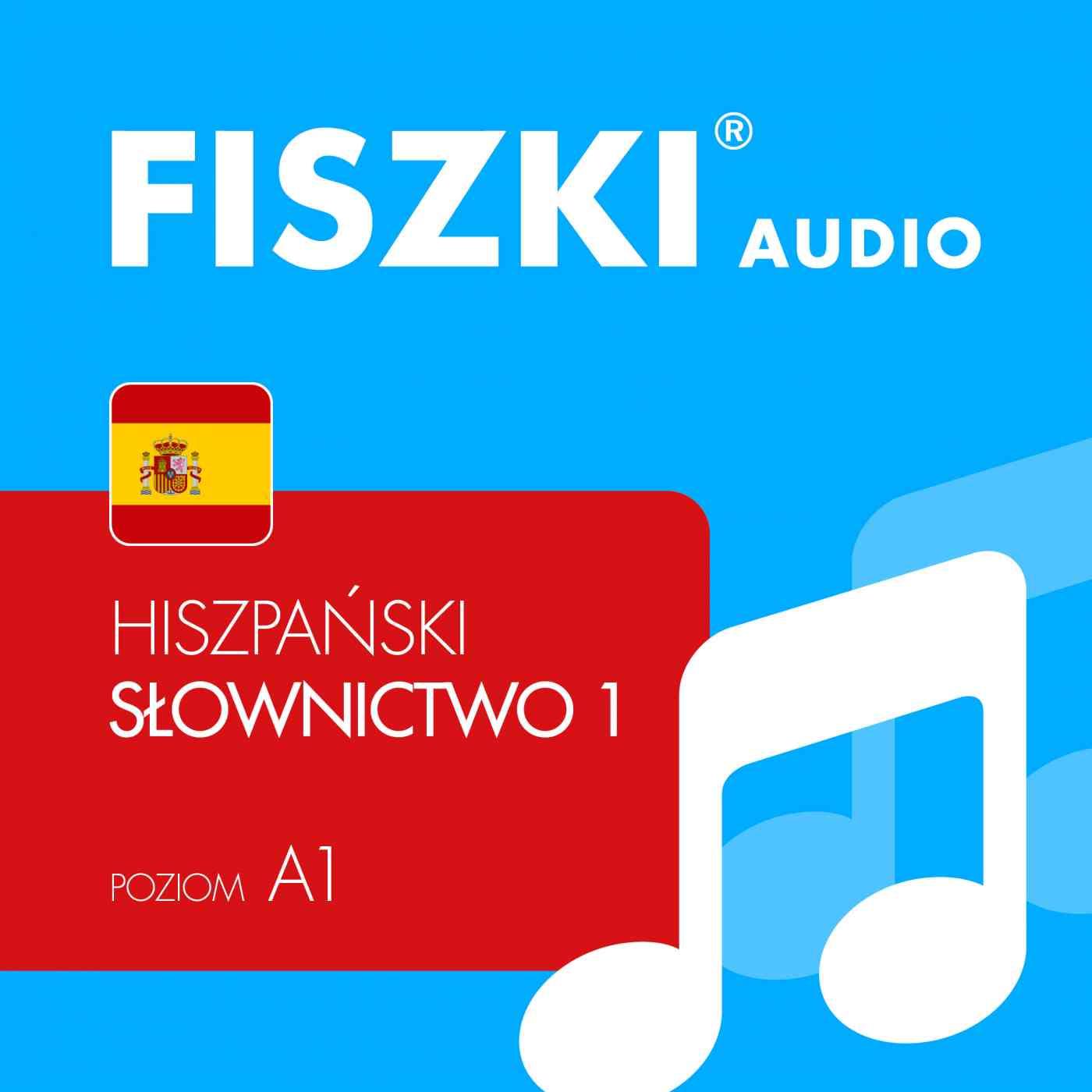 FISZKI audio - j. hiszpański - Słownictwo 1 - Audiobook (Książka audio MP3) do pobrania w całości w archiwum ZIP