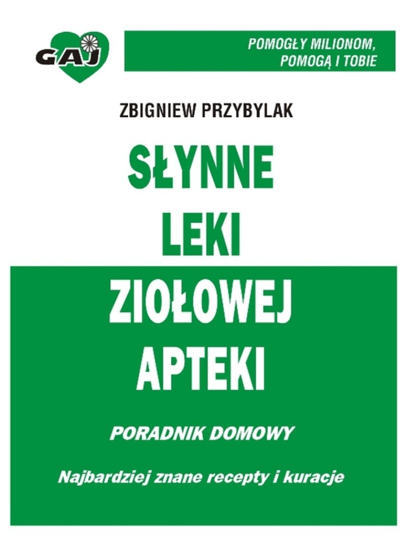 Słynne leki ziołowej apteki - Ebook (Książka EPUB) do pobrania w formacie EPUB
