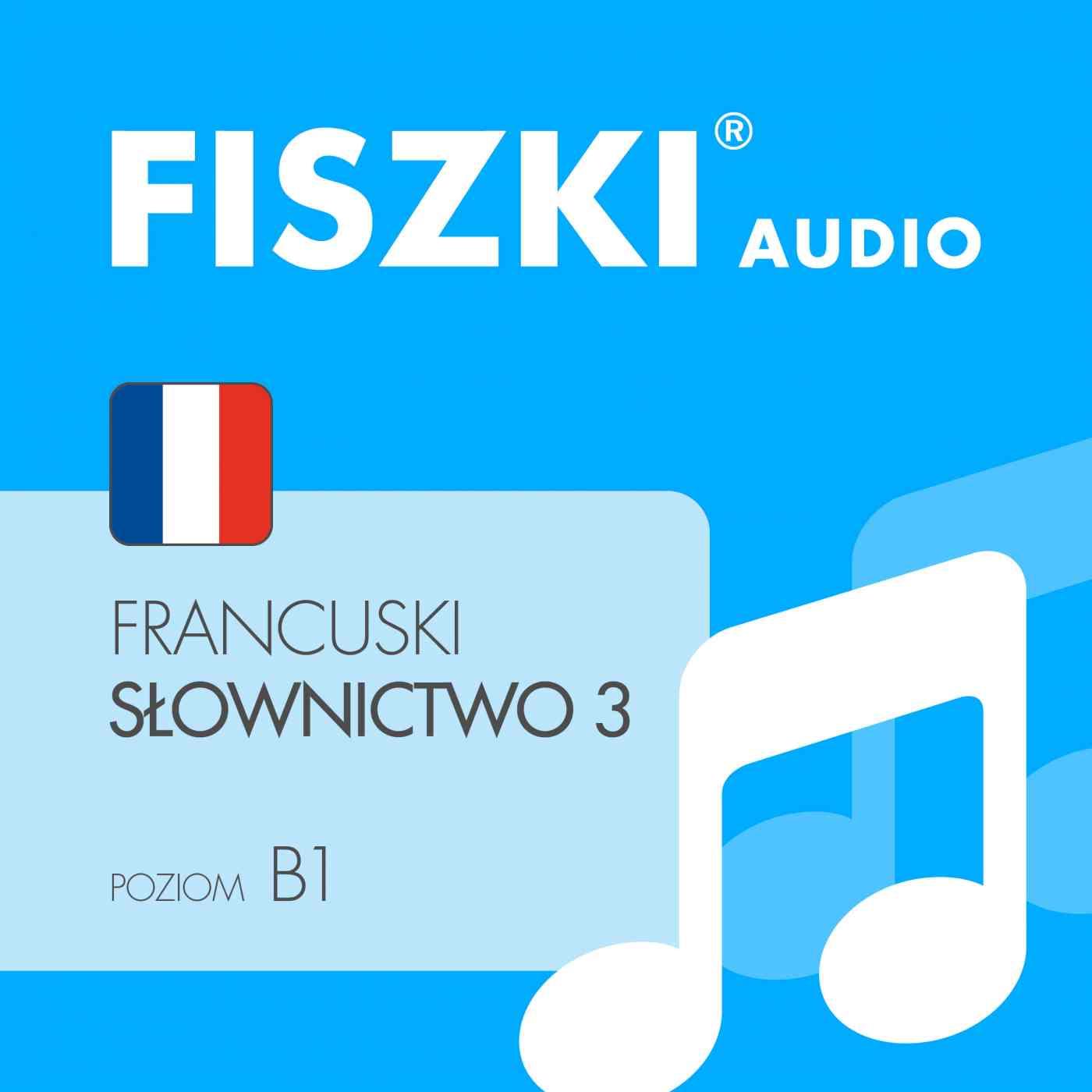 FISZKI audio - j. francuski - Słownictwo 3 - Audiobook (Książka audio MP3) do pobrania w całości w archiwum ZIP