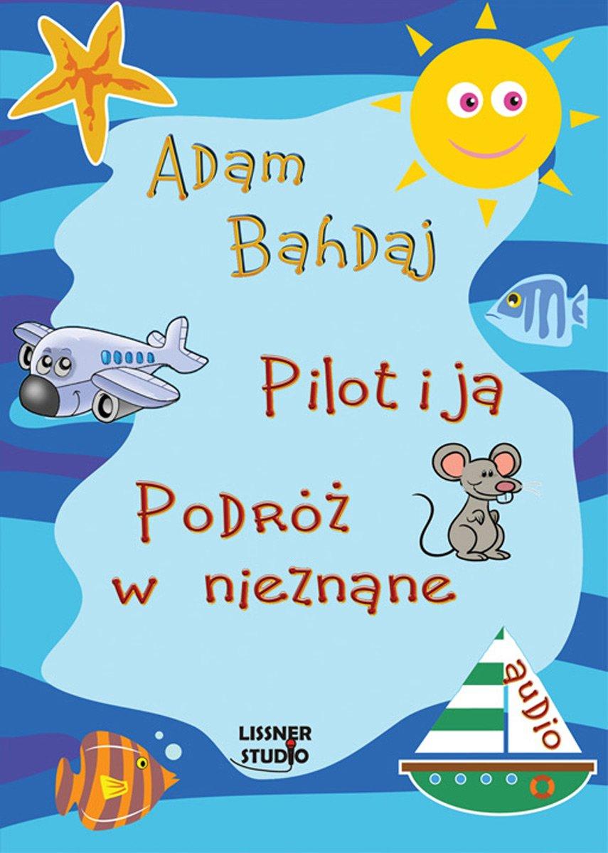 Pilot i ja - Audiobook (Książka audio MP3) do pobrania w całości w archiwum ZIP
