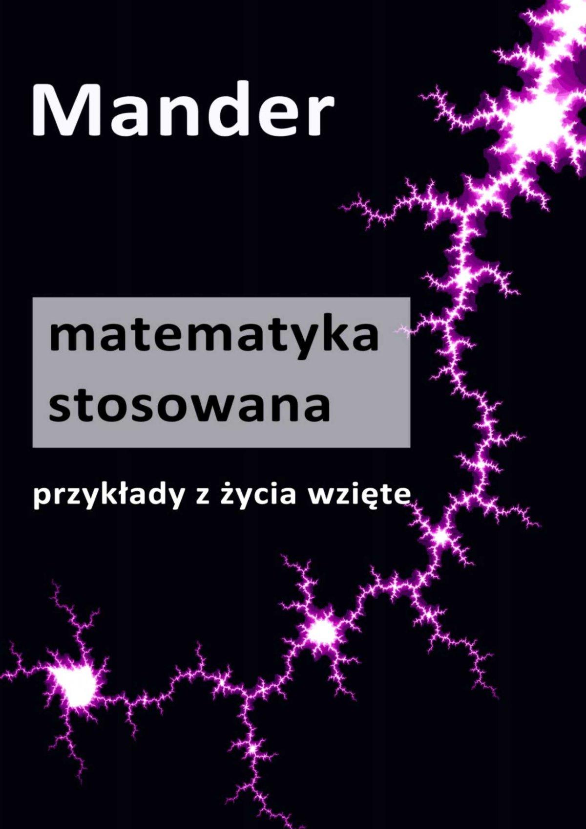 Matematyka stosowana. Przykłady z życia wzięte - Ebook (Książka EPUB) do pobrania w formacie EPUB