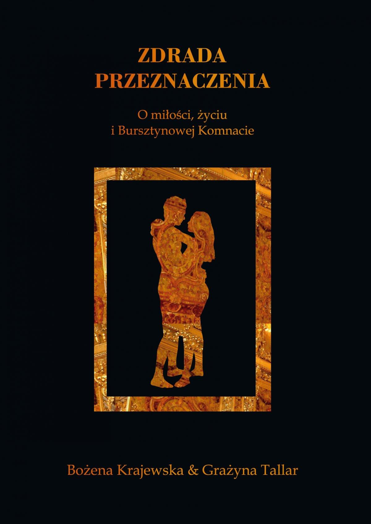 Zdrada przeznaczenia. O miłości, życiu i Bursztynowej Komnacie - Ebook (Książka na Kindle) do pobrania w formacie MOBI