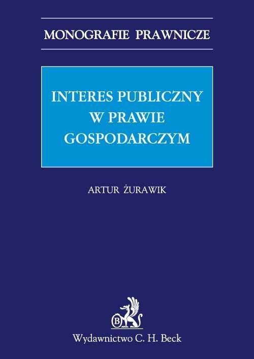 Interes publiczny w prawie gospodarczym - Ebook (Książka PDF) do pobrania w formacie PDF