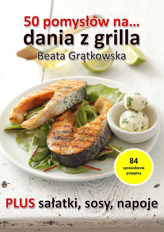 50 pomysłów na dania z grilla - Ebook (Książka EPUB) do pobrania w formacie EPUB
