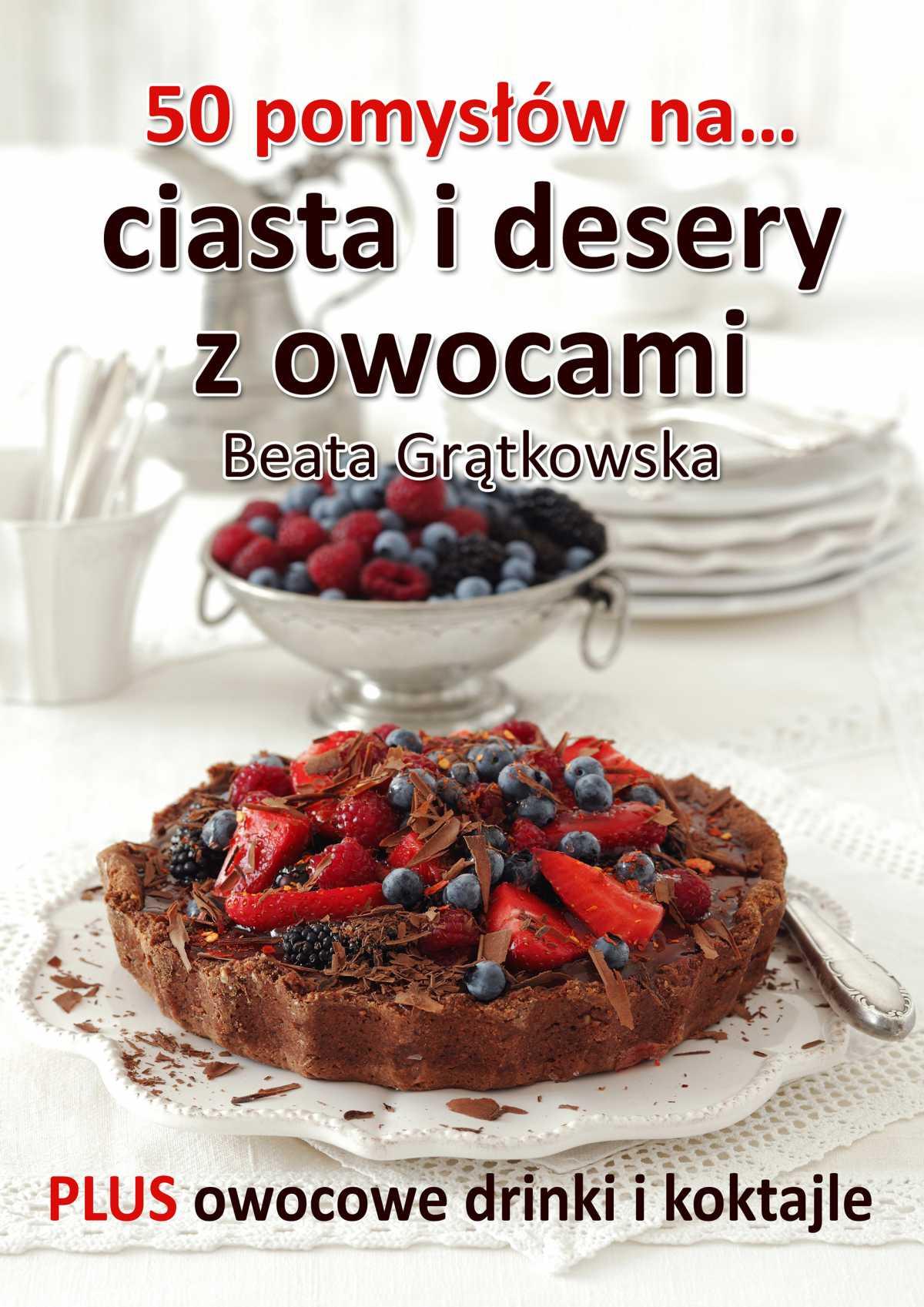 50 pomysłów na ciasta i desery z owocami - Ebook (Książka na Kindle) do pobrania w formacie MOBI
