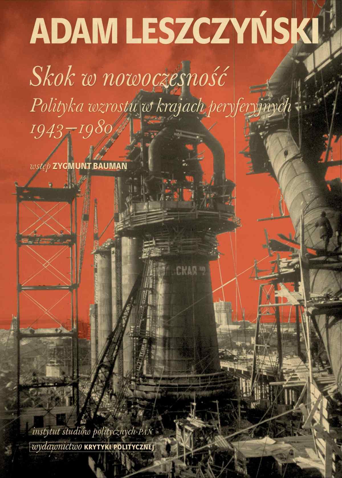 Skok w nowoczesność. Polityka wzrostu w krajach peryferyjnych 1943–1980 - Ebook (Książka na Kindle) do pobrania w formacie MOBI