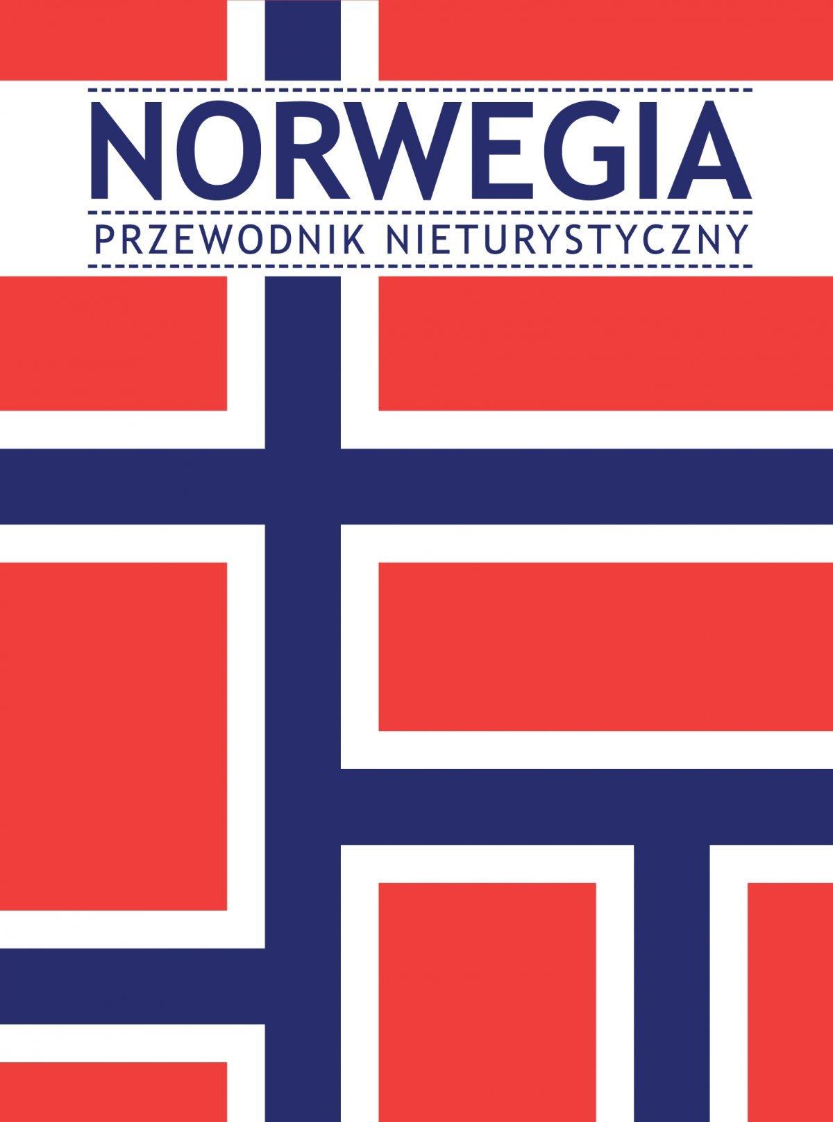 Norwegia. Przewodnik nieturystyczny - Ebook (Książka na Kindle) do pobrania w formacie MOBI
