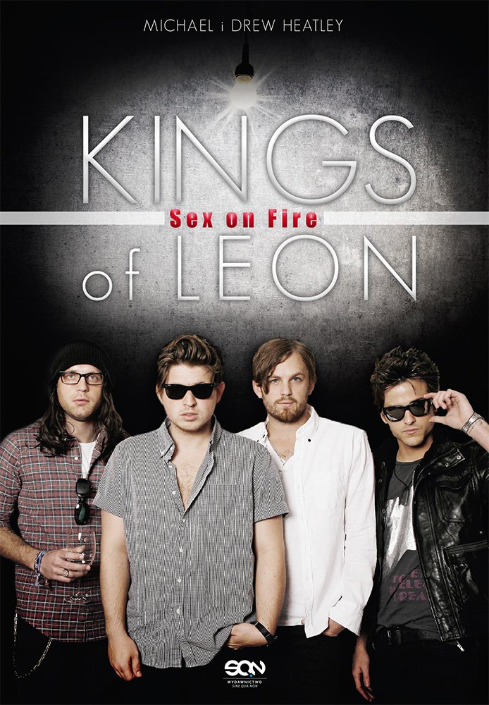 Kings of Leon. Sex on Fire - Ebook (Książka EPUB) do pobrania w formacie EPUB