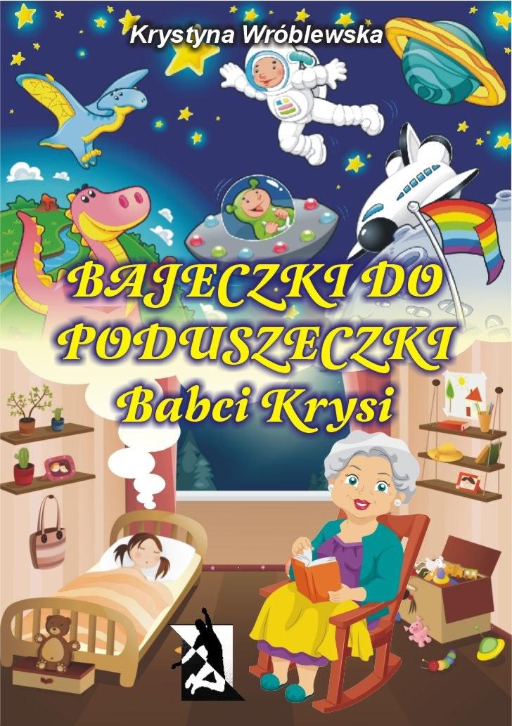 Bajeczki do poduszeczki Babci Krysi - Ebook (Książka EPUB) do pobrania w formacie EPUB