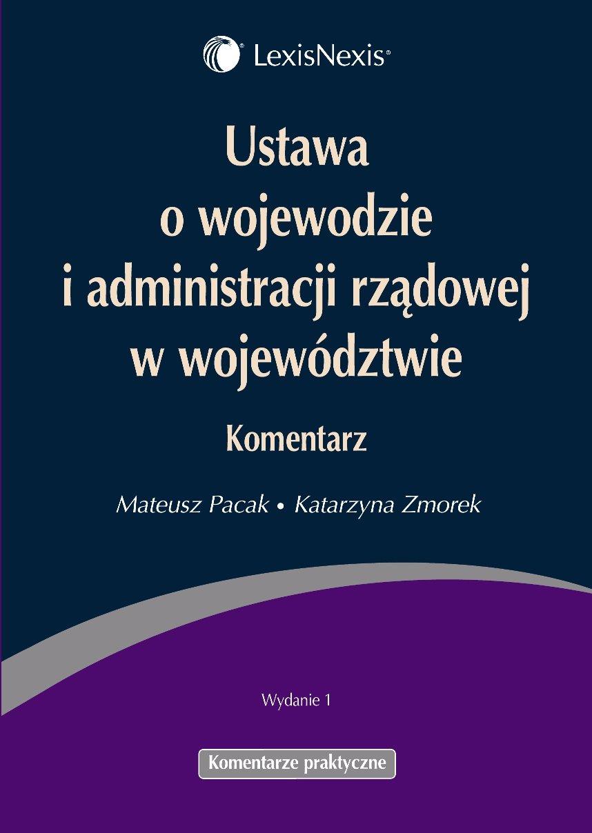 Ustawa o wojewodzie i administracji rządowej w województwie. Komentarz - Ebook (Książka EPUB) do pobrania w formacie EPUB