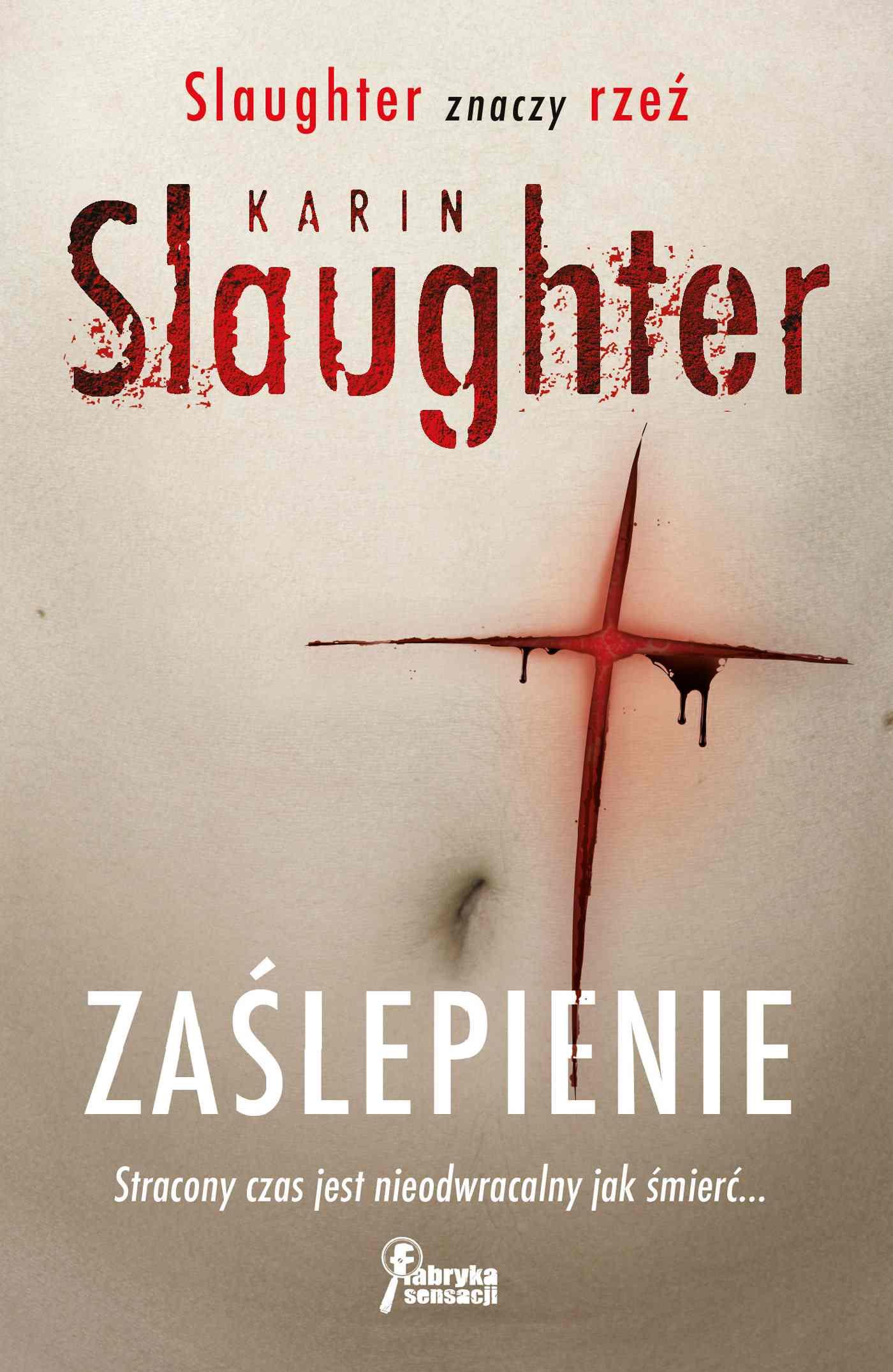 Zaślepienie - Karin Slaughter