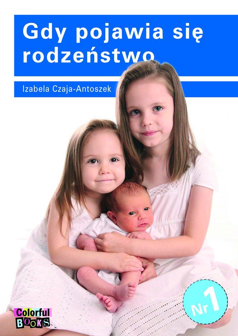 Gdy pojawia się rodzeństwo - Ebook (Książka PDF) do pobrania w formacie PDF