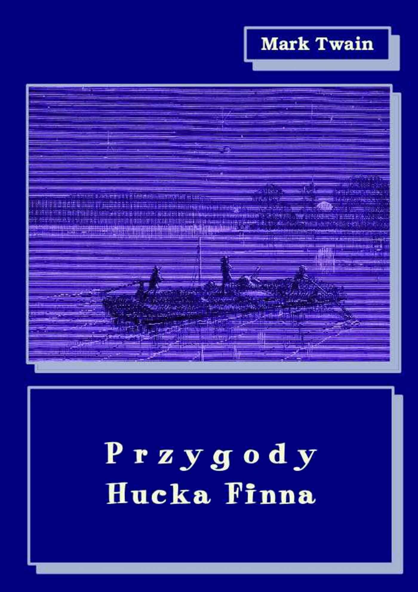 Przygody Hucka Finna - Ebook (Książka EPUB) do pobrania w formacie EPUB