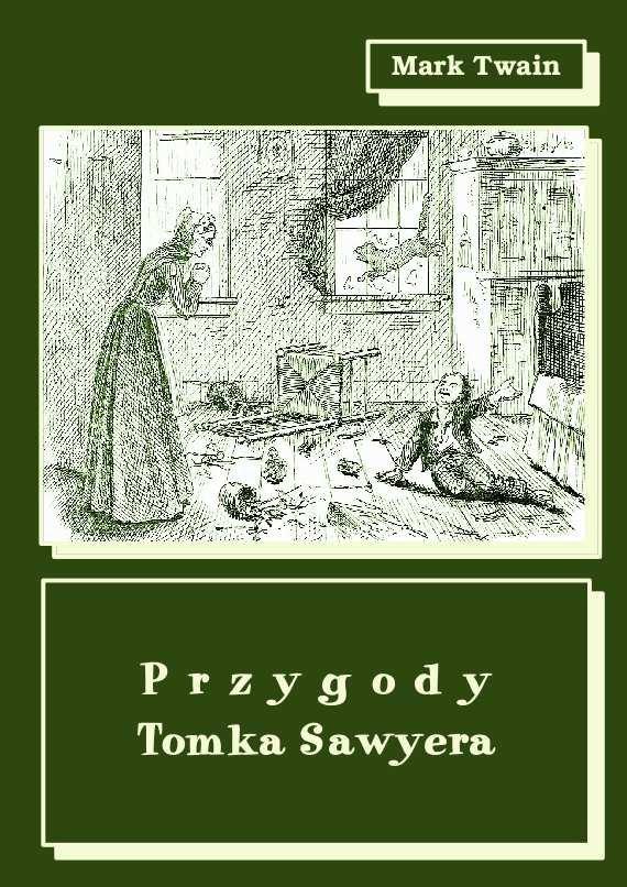 Przygody Tomka Sawyera - Ebook (Książka na Kindle) do pobrania w formacie MOBI