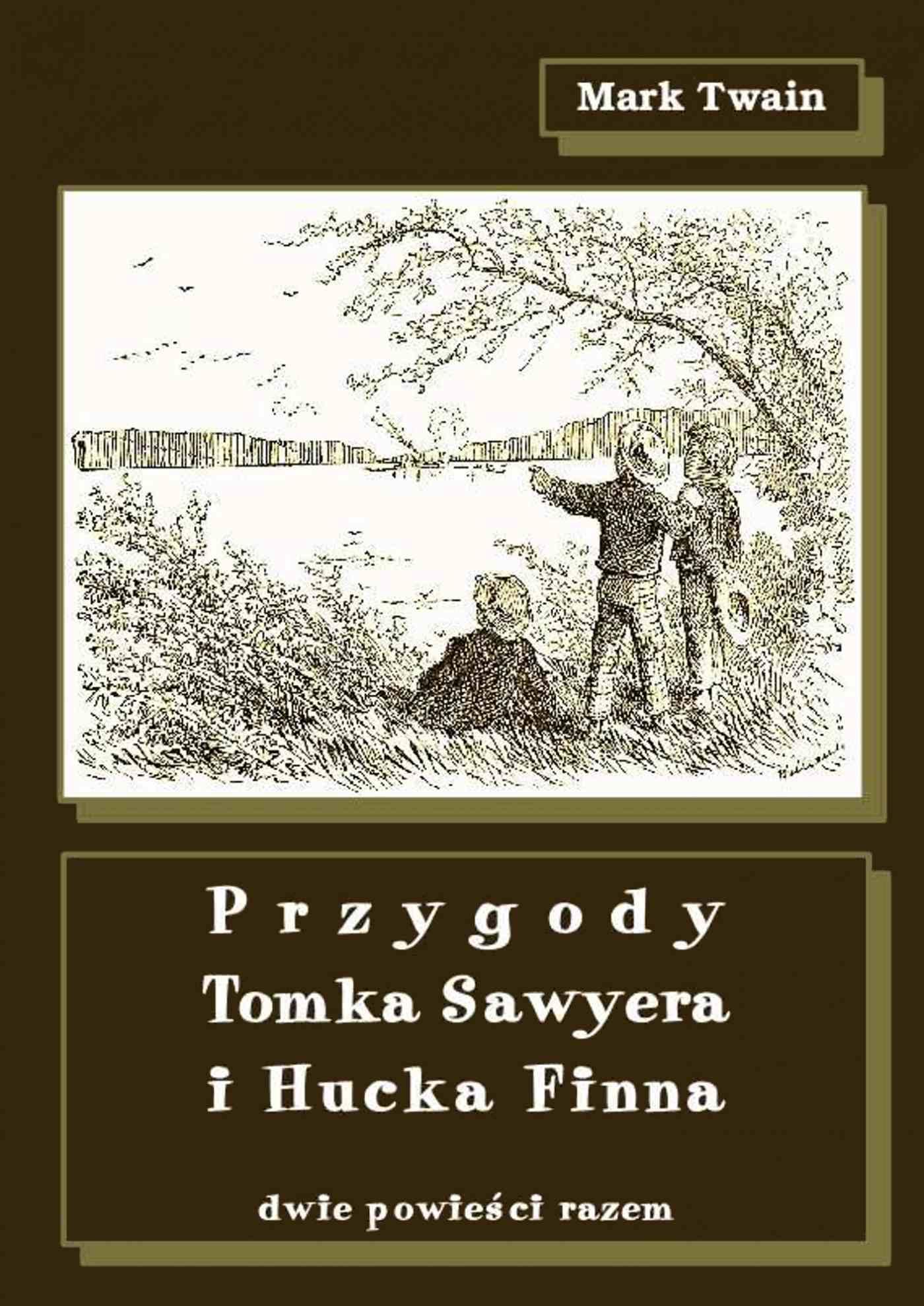 Przygody Tomka Sawyera i Hucka Finna. Dwie powieści razem - Ebook (Książka EPUB) do pobrania w formacie EPUB