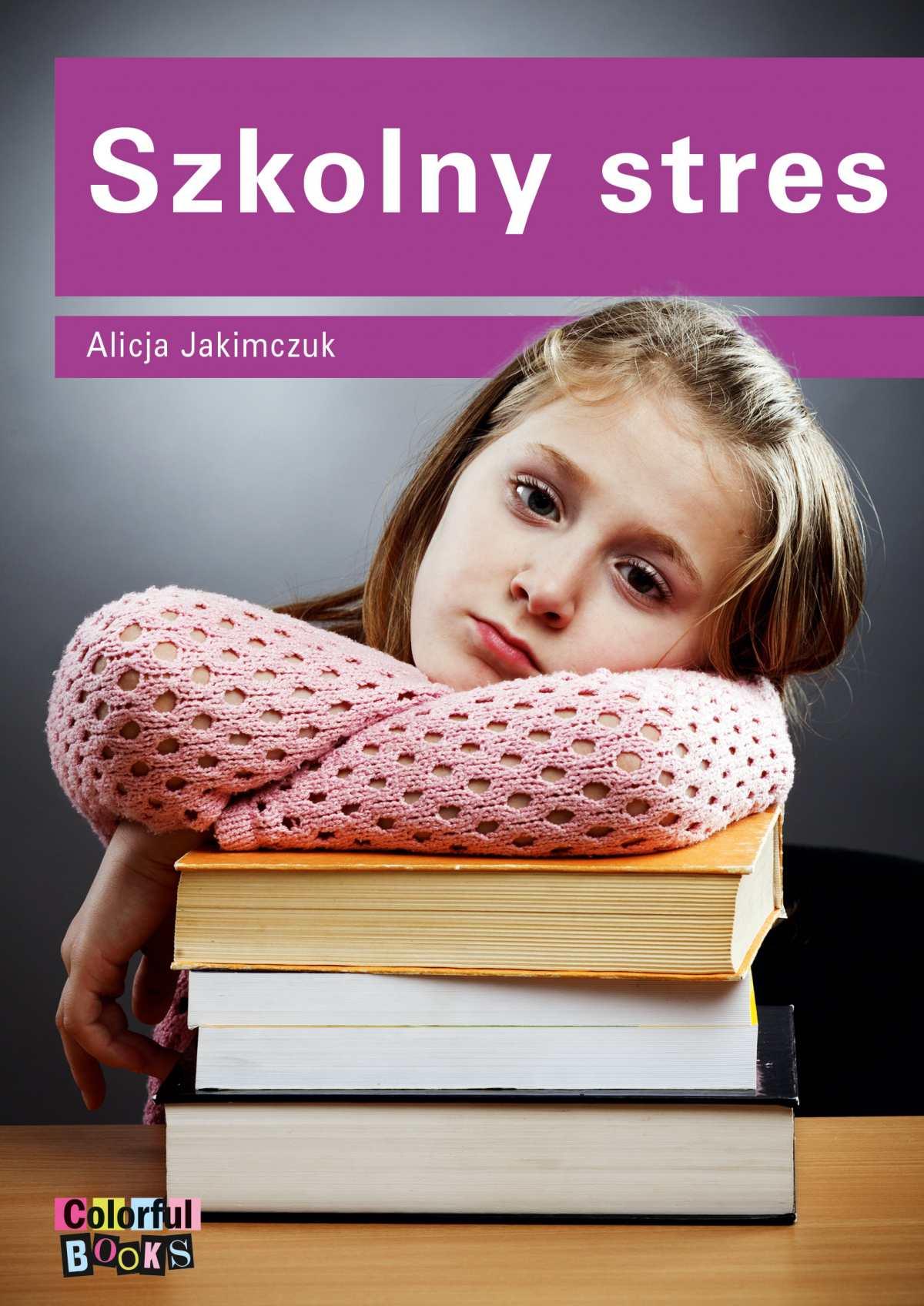 Szkolny stres - Ebook (Książka PDF) do pobrania w formacie PDF