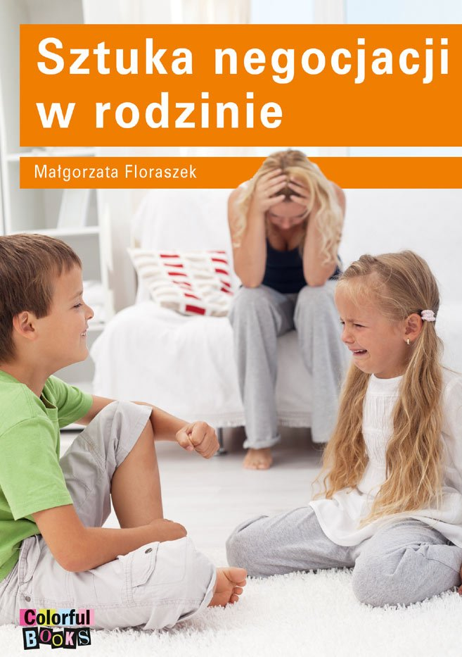 Sztuka negocjacji w rodzinie - Ebook (Książka PDF) do pobrania w formacie PDF