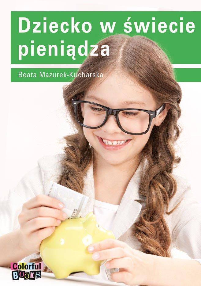 Dziecko w świecie pieniądza - Ebook (Książka PDF) do pobrania w formacie PDF