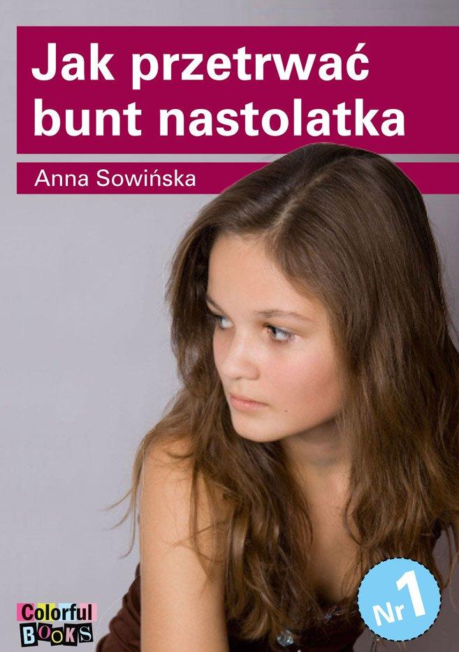 Jak przetrwać bunt nastolatka - Ebook (Książka PDF) do pobrania w formacie PDF