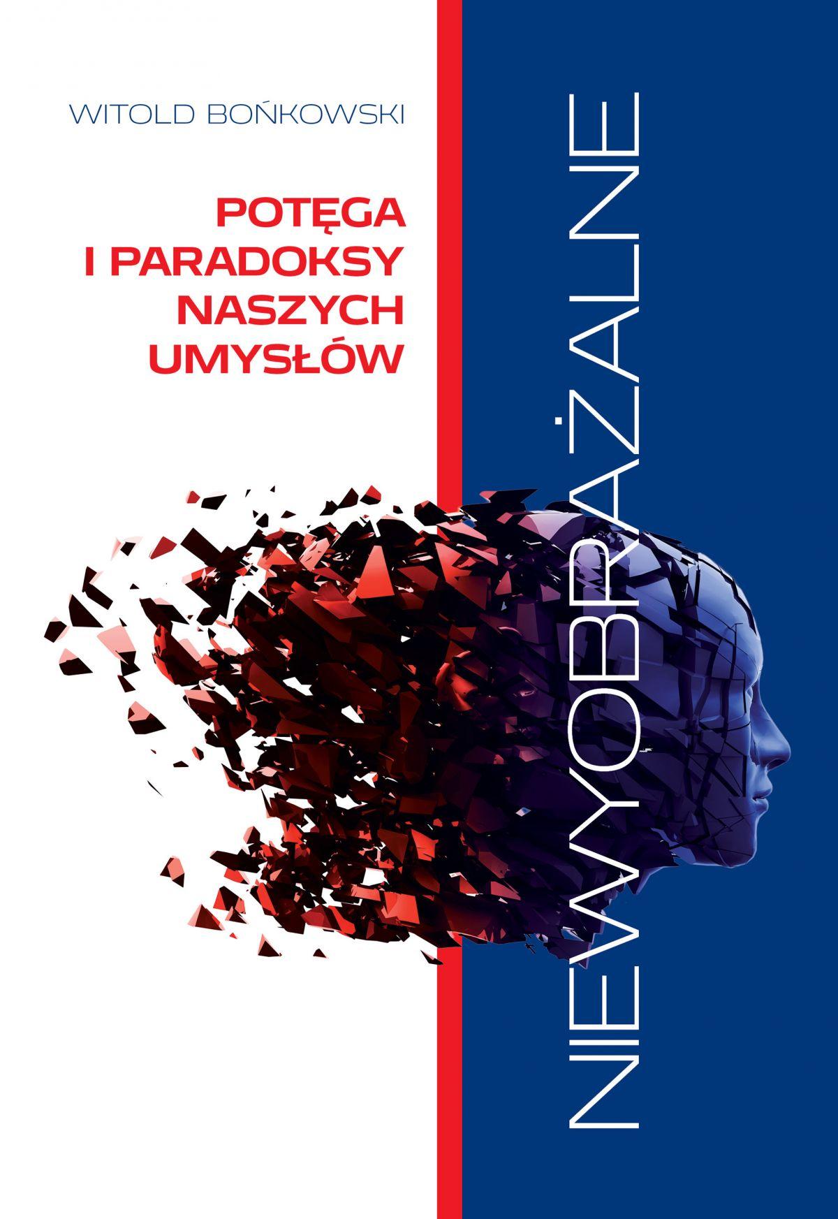 Niewyobrażalne. Potęga i paradoksy naszych umysłów - Ebook (Książka na Kindle) do pobrania w formacie MOBI