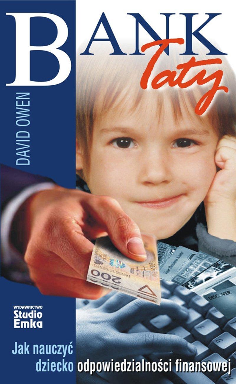 Bank Taty. Jak nauczyć dziecko odpowiedzialności finansowej - Ebook (Książka na Kindle) do pobrania w formacie MOBI