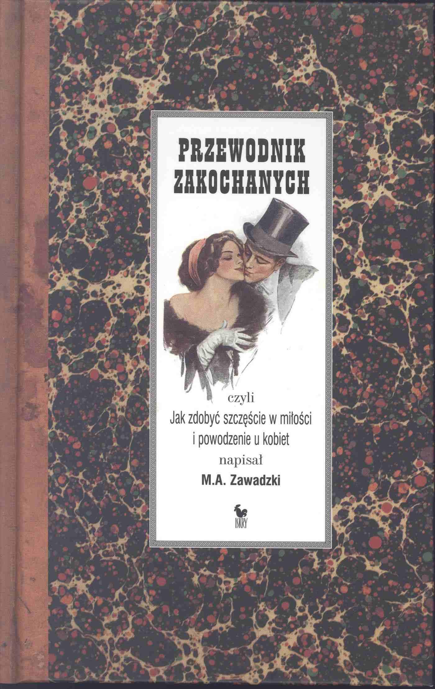 Przewodnik zakochanych, czyli jak zdobyć szczęście w miłości i powodzenie u kobiet - Ebook (Książka na Kindle) do pobrania w formacie MOBI
