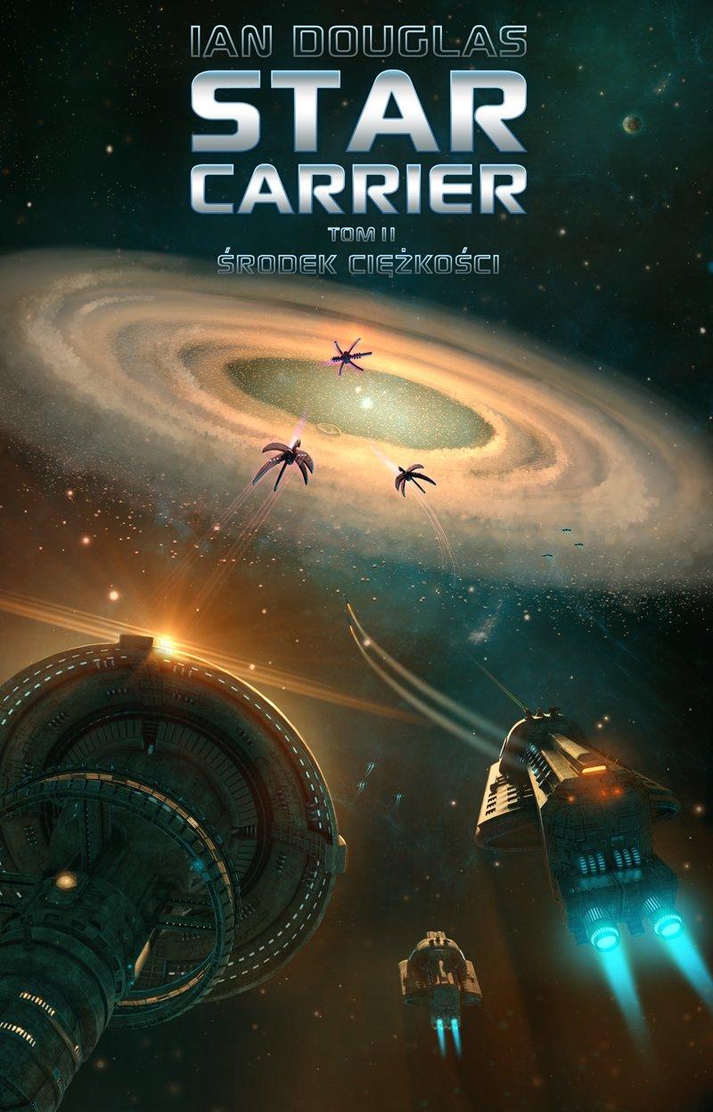 Star Carrier. Tom II: Środek ciężkości - Ebook (Książka EPUB) do pobrania w formacie EPUB