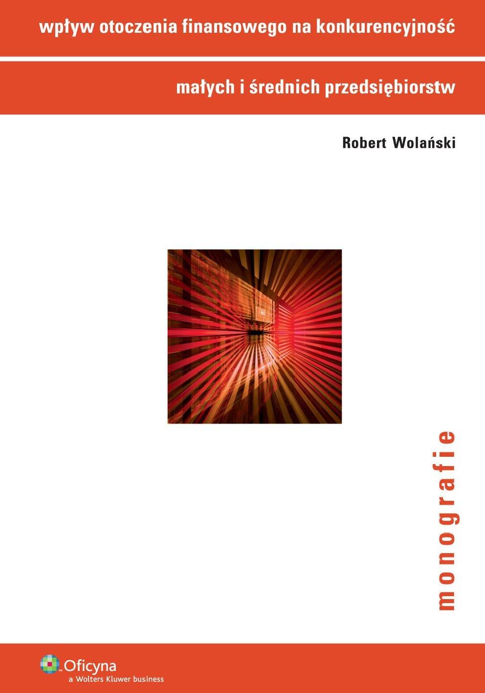Wpływ otoczenia finansowego na konkurencyjność małych i średnich przedsiębiorstw - Ebook (Książka PDF) do pobrania w formacie PDF