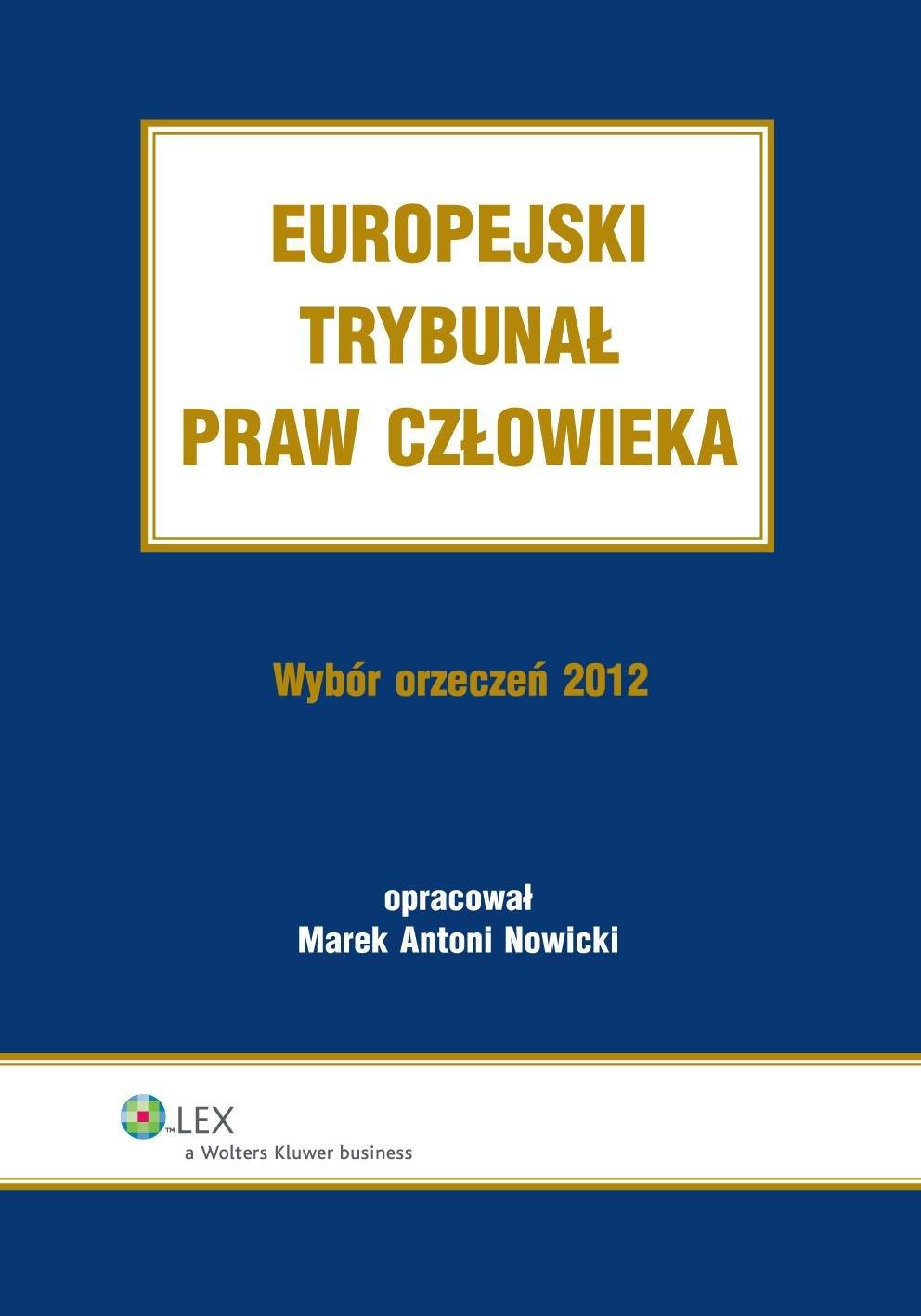 Europejski Trybunał Praw Człowieka. Wybór Orzeczeń 2012 - Ebook (Książka PDF) do pobrania w formacie PDF
