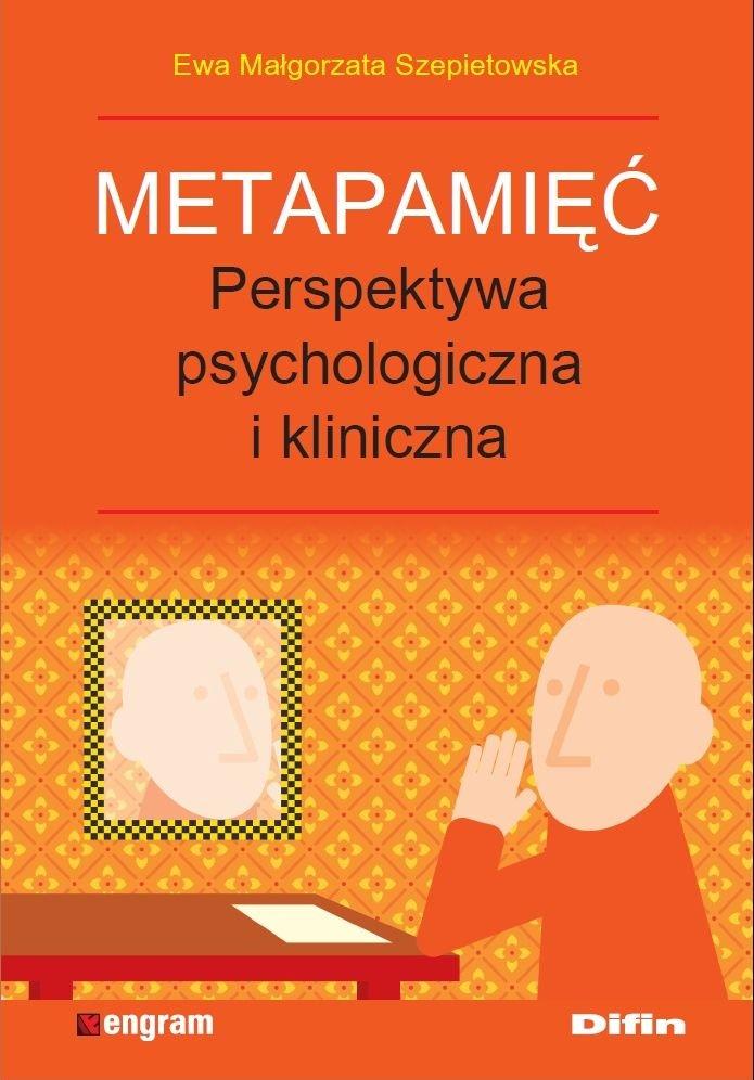 Metapamięć. Perpektywa psychologiczna i kliniczna  Ewa Małgorzata Szepietowska - Ebook (Książka na Kindle) do pobrania w formacie MOBI