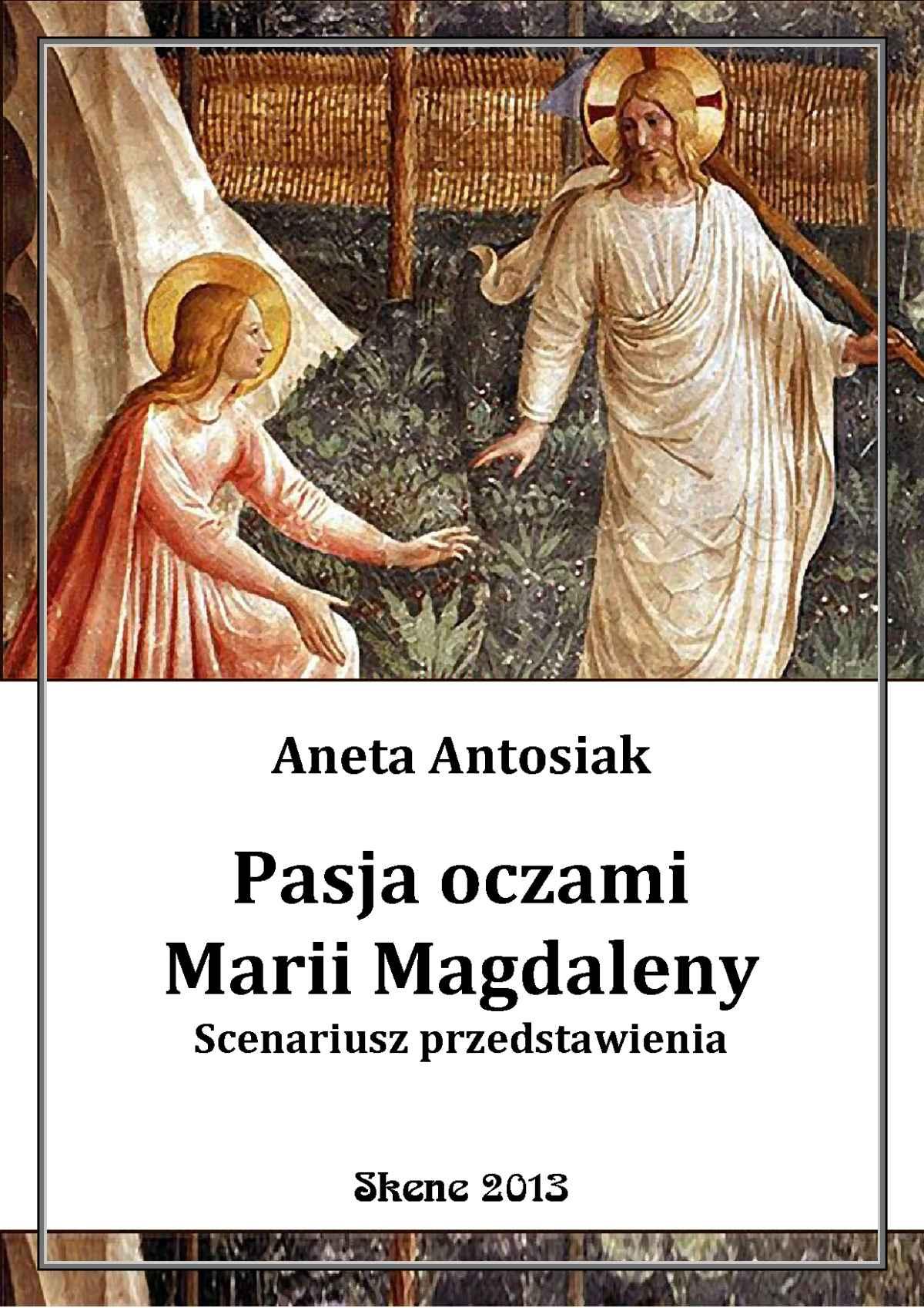 Pasja oczami Marii Magdaleny. Scenariusz przedstawienia - Ebook (Książka EPUB) do pobrania w formacie EPUB
