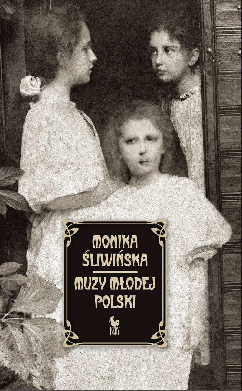 Muzy Młodej Polski. Życie i świat Marii, Zofii i Elizy Pareńskich - Ebook (Książka EPUB) do pobrania w formacie EPUB
