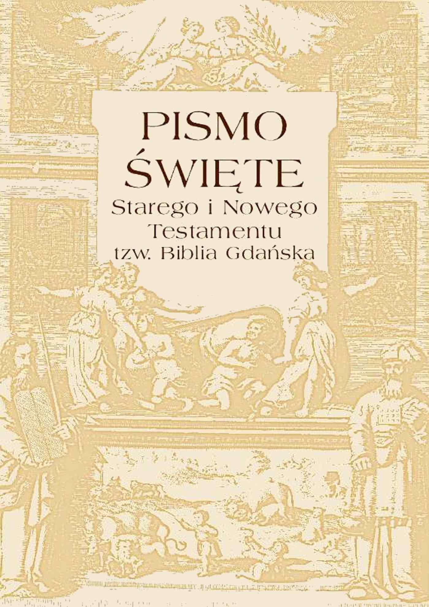 Pismo Święte Starego i Nowego Testamentu – tzw. Biblia Gdańska - Ebook (Książka EPUB) do pobrania w formacie EPUB