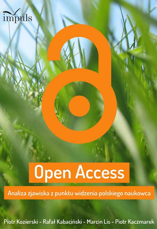 Open Access: Analiza zjawiska z punktu widzenia polskiego naukowca - Ebook (Książka PDF) do pobrania w formacie PDF