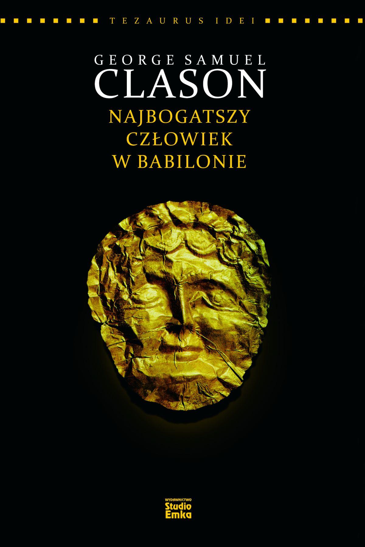 Seria Tezaurus Idei. George S. Clason. Najbogatszy człowiek w Babilonie - Ebook (Książka EPUB) do pobrania w formacie EPUB