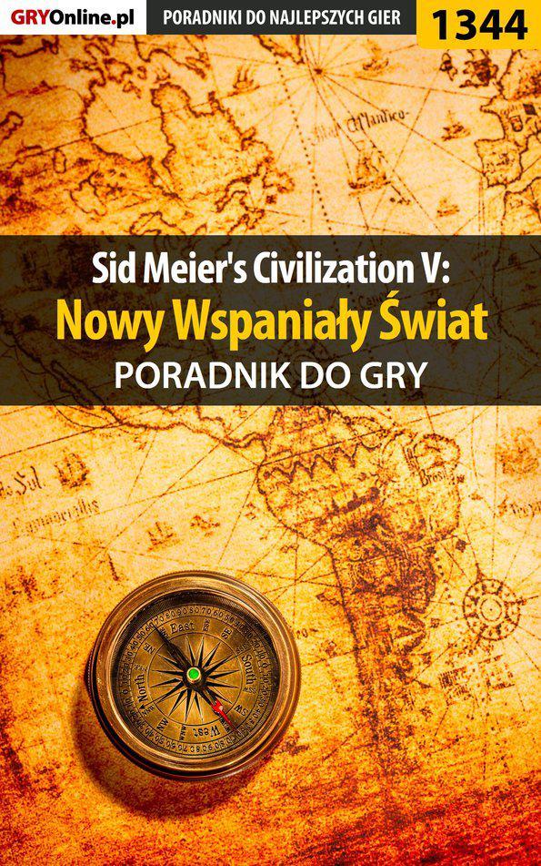 Sid Meier's Civilization V: Nowy Wspaniały Świat - poradnik do gry - Ebook (Książka PDF) do pobrania w formacie PDF