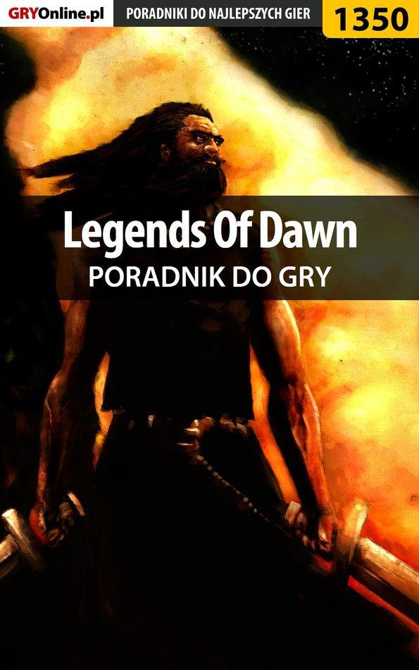 Legends Of Dawn - poradnik do gry - Ebook (Książka PDF) do pobrania w formacie PDF