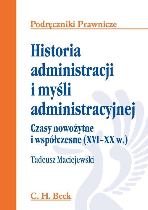Historia administracji i myśli administracyjnej. Czasy nowożytne i współczesne (XVI - XX w.) - Ebook (Książka PDF) do pobrania w formacie PDF