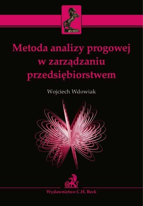Metoda analizy progowej w zarządzaniu przedsiębiorstwem - Ebook (Książka PDF) do pobrania w formacie PDF