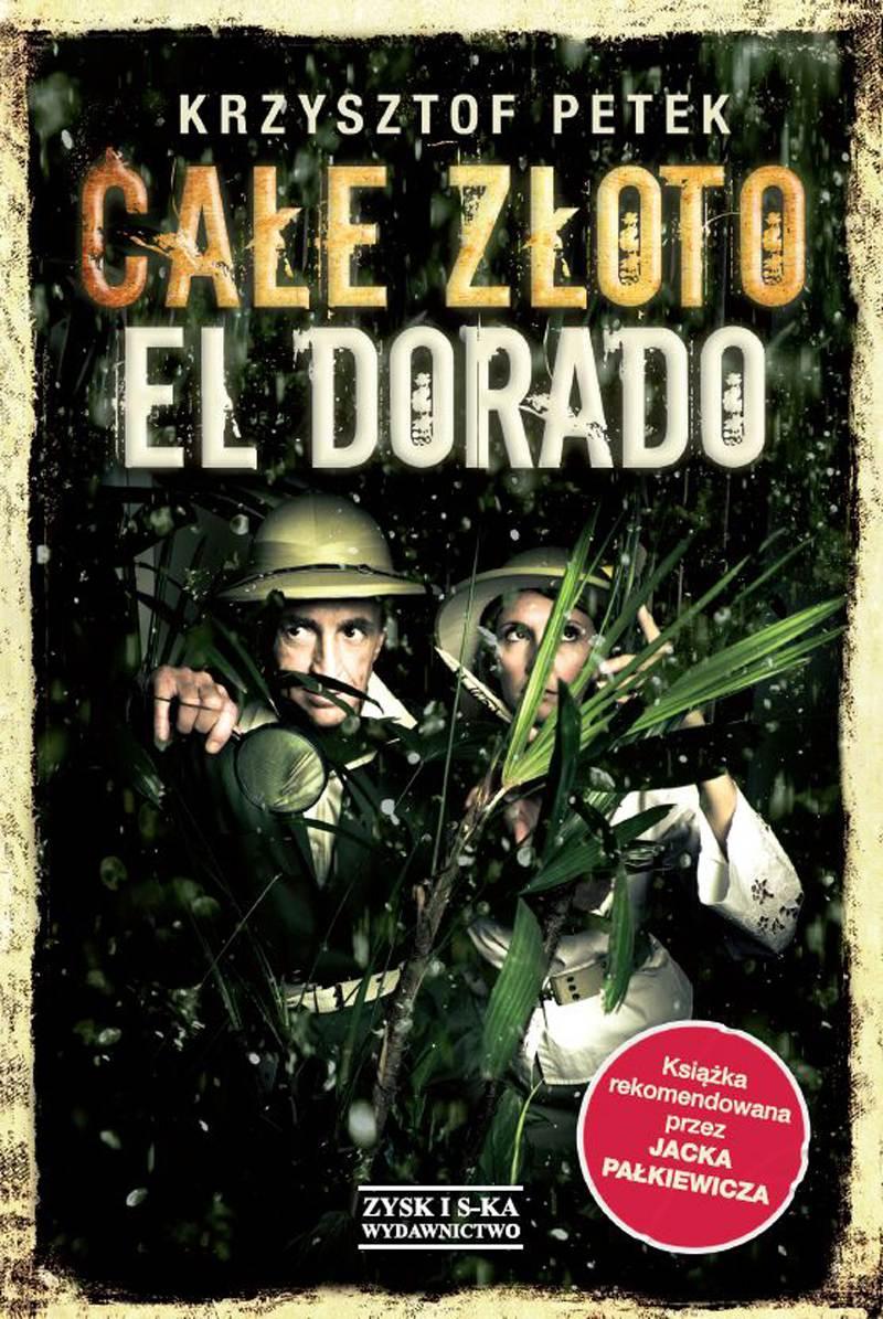 Całe złoto El Dorado - Ebook (Książka na Kindle) do pobrania w formacie MOBI