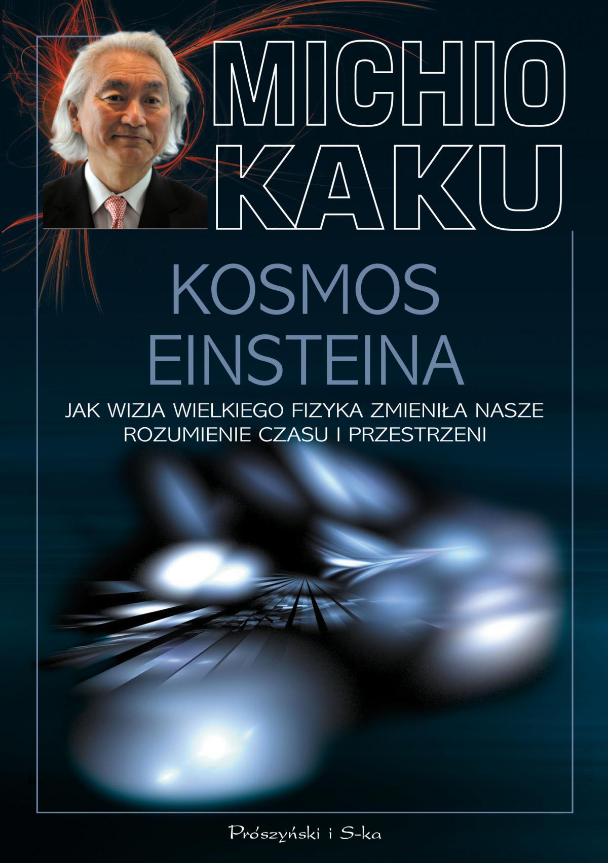 Kosmos Einsteina. Jak wizja wielkiego fizyka zmieniła nasze rozumienie czasu i przestrzeni - Ebook (Książka EPUB) do pobrania w formacie EPUB
