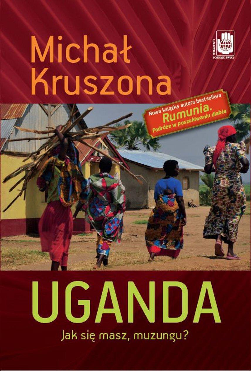Uganda. Jak się masz, muzungu? - Ebook (Książka na Kindle) do pobrania w formacie MOBI