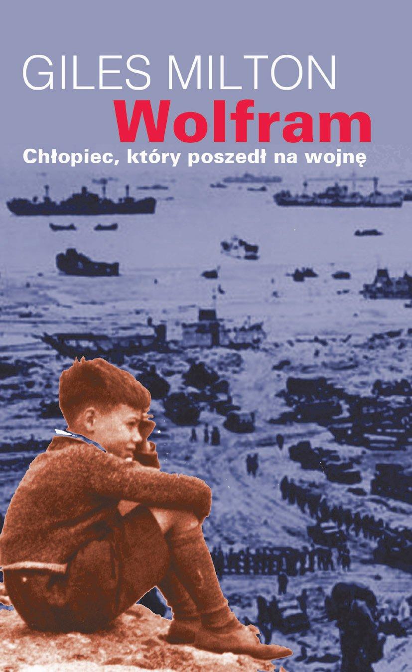 Wolfram, chłopiec, który poszedł na wojnę - Ebook (Książka na Kindle) do pobrania w formacie MOBI