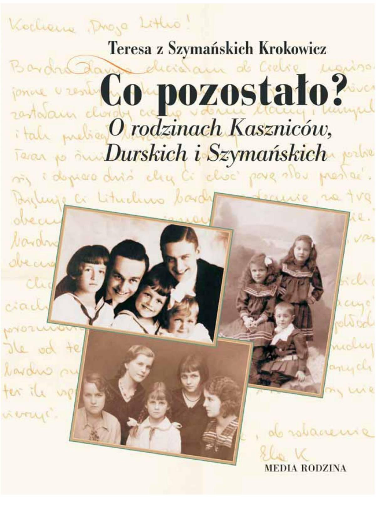 Co pozostało? O rodzinach Kaszniców, Durskich i Szymańskich - Ebook (Książka PDF) do pobrania w formacie PDF