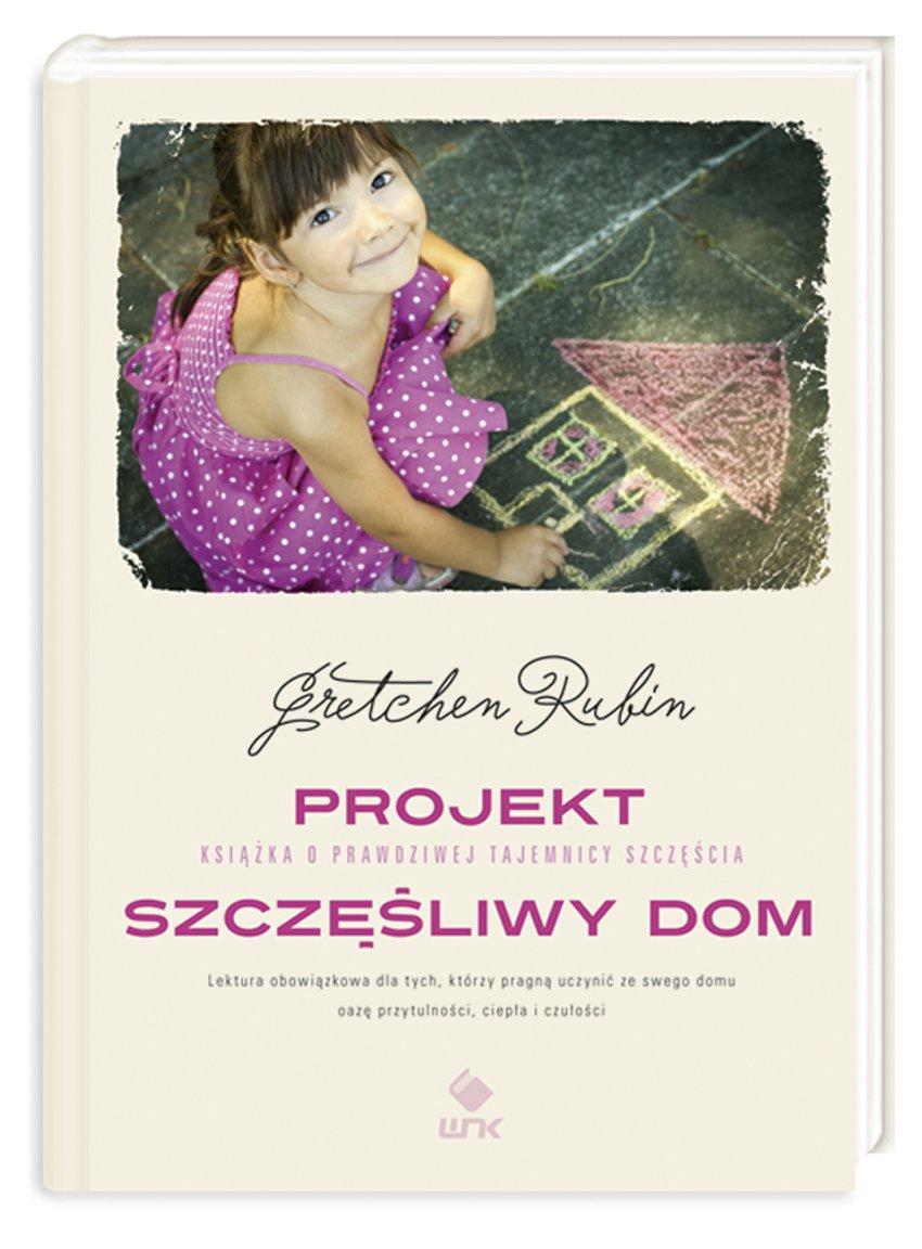 Projekt Szczęśliwy Dom - Ebook (Książka na Kindle) do pobrania w formacie MOBI